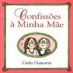 Confissões à Minha Mãe de Cathy Guisewite