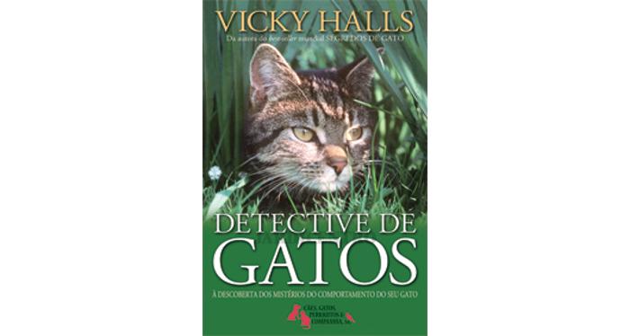 Detective de Gatos – À Descoberta dos Mistérios do Comportamento