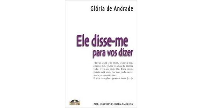 Ele disse-me para vos dizer de Glória de Andrade