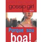 Gossip Girl Vol. 4 - Porque sou boa!