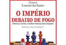O Império debaixo de fogo de General Loureiro Dos Santos