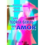 Uma teoria geral do Amor de Thomas Lewis e Fari Amini