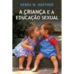 A criança e a educação sexual de Debra W. Haffner
