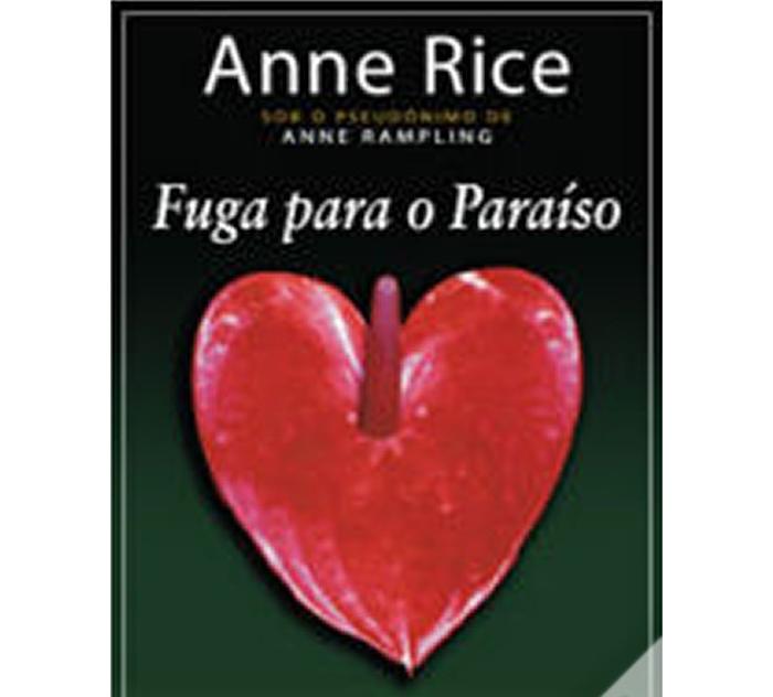 Fuga para o paraíso de Anne Rice