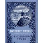 O engenheiro inglês de Robert Edric