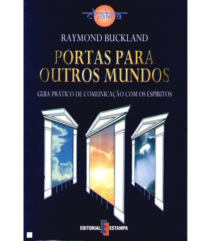 Portas para Outros Mundos - Guia Prático de Comunicação com os Espíritos