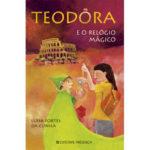 Teodora e o relógio mágico de Luísa Fortes da Cunha