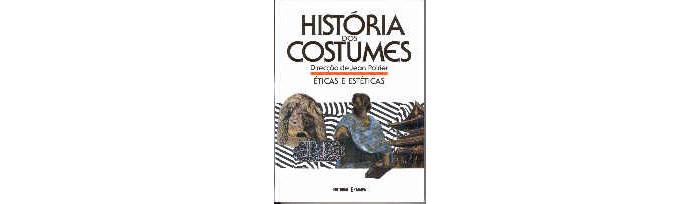 História dos Costumes – Éticas e Estéticas