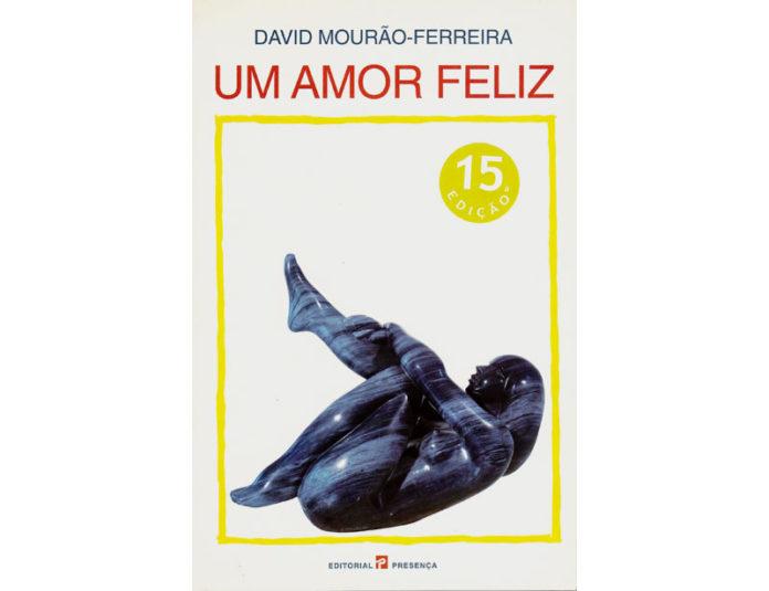 Um amor feliz de David Mourão-Ferreira