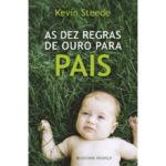 As dez regras de ouro para pais de Kevin Steede