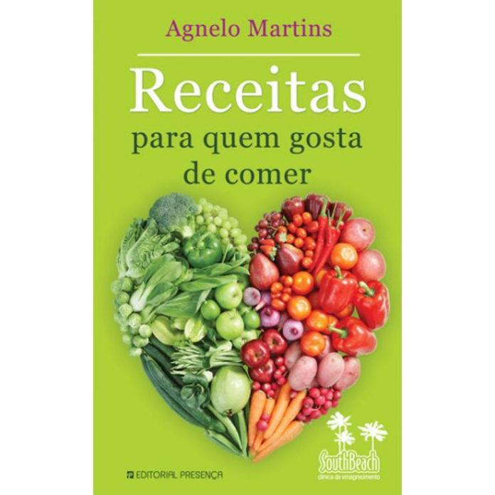 Receitas para quem gosta de comer de Agnelo Martins
