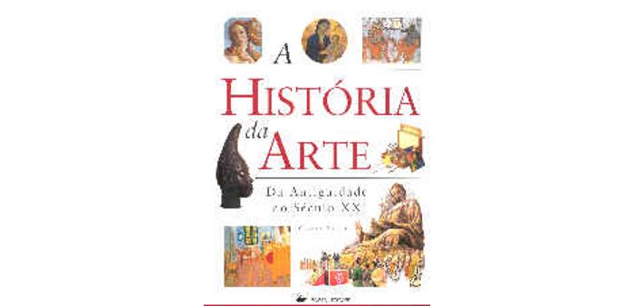 A História da Arte - Da Antiguidade ao Século XX