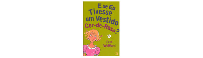 E se eu tivesse um vestido cor-de-rosa?