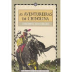 As aventureiras em Crinolina da jornalista Christel Mouchard