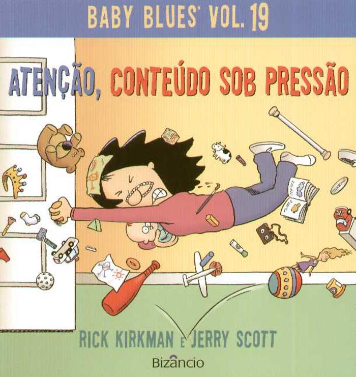 Baby Blues Atenção, conteúdo sob pressão