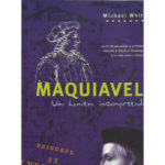 Maquiavel, o incompreendido de Michael White
