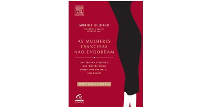 As francesas não engordam de Mireille Guiliano