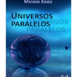 Mundos paralelos de Michio Kaku
