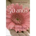 Os 50 anos - a nova vida da mulher de Christiane Collange