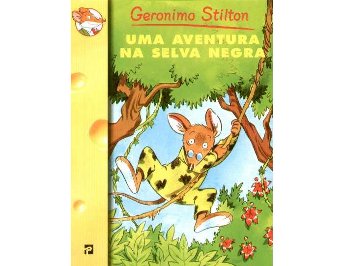 Uma aventura na Selva Negra de Geronimo Stilton