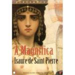 A magnífica de Isaure de Saint Pierre