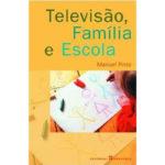 Televisão, família e escola de Manuel Pinto