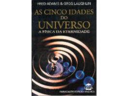 As cinco idades do Universo – A Física da Eternidade