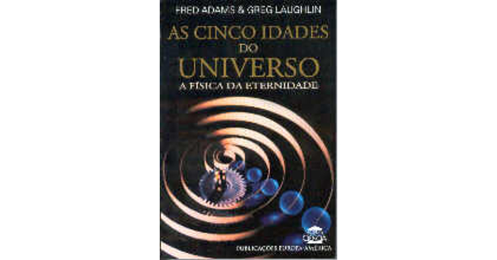 As cinco idades do Universo – A Física da Eternidade
