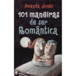 101 maneiras de Ser Romântica de Amanda Jones