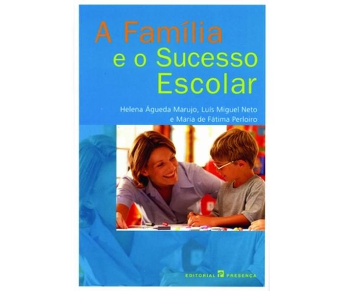 A Família e o Sucesso Escolar