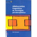 Adolescentes - Pragmáticas da abordagem psicoterapêutica