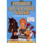 Alexandre o Grande e a sua mania das grandezas de Phil Robins