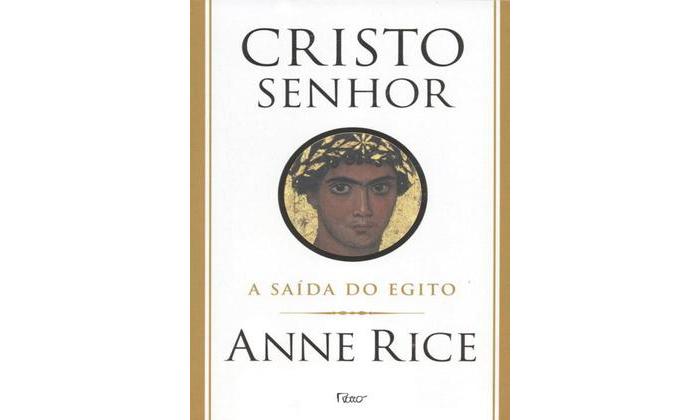 Cristo, O Senhor - A Fuga do Egipto de Anne Rice
