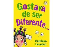 Gostava de ser diferente de Kathleen Leverich