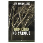 micídio no parque de Liza Marklund