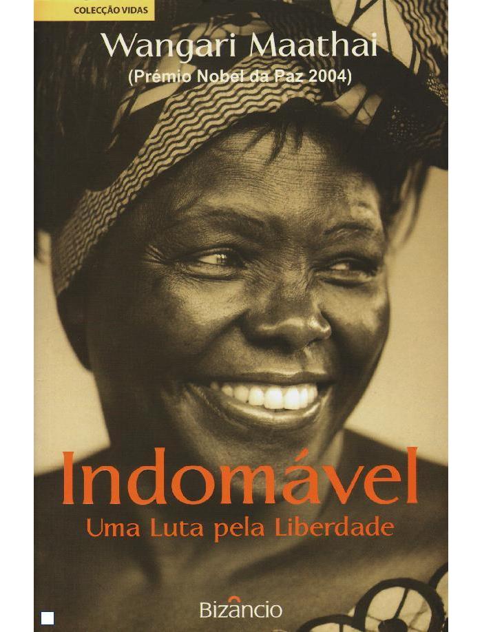 Indomável - uma luta pela liberdade de Wangari Maathai