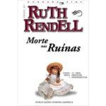Morte nas Ruínas de Ruth Rendell