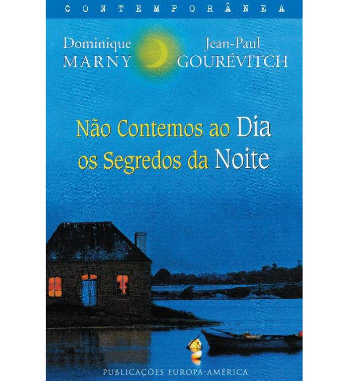Não contemos ao dia os segredos da noite de Dominique Marny