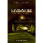NeverWhere - na terra do nada de Neil Gaiman