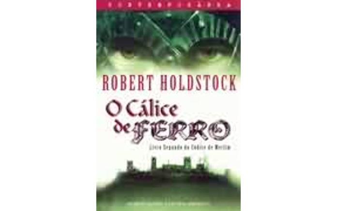 O Cálice de Ferro de Robert Holdstock
