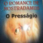 O romance de nostradamus - o presságio