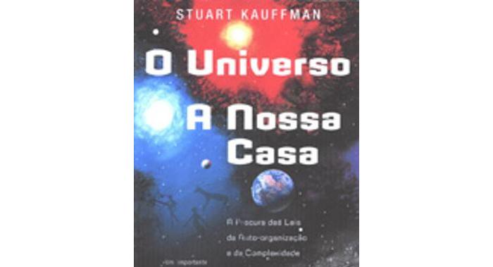 O universo, a nossa casa de Stuart Kauffman