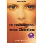 Os Homens são como o Chocolate de Tina Grube