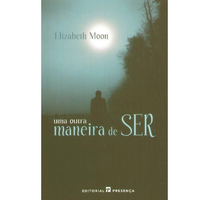 Uma outra maneira de ser de Elizabeth Moon