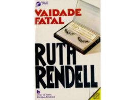 Vaidade fatal de Ruth Rendell