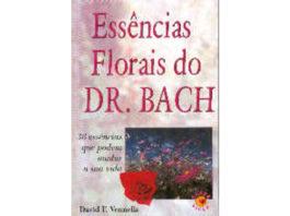 Essências Florais do Dr. Bach de David F. Vennells