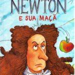 Isaac Newton e a sua maçã de Kjartan Poskitt