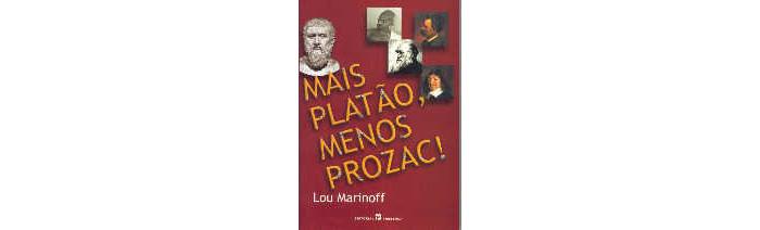 Mais Platão, Menos Prozac!