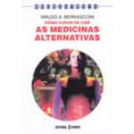 Como curar-se com as medicinas alternativas
