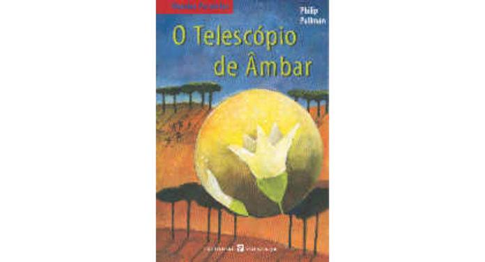 O telescópio de âmbar de Philip Pullman